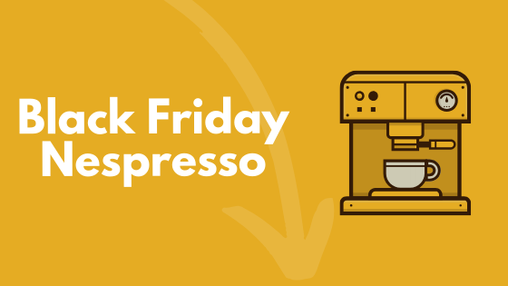 Black Friday Nespresso