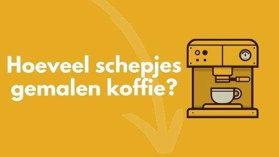 hoeveel schepjes gemalen koffie