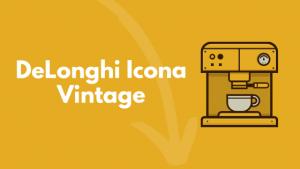 DeLonghi Icona Vintage review