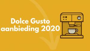 dolce gusto aanbieding 2020