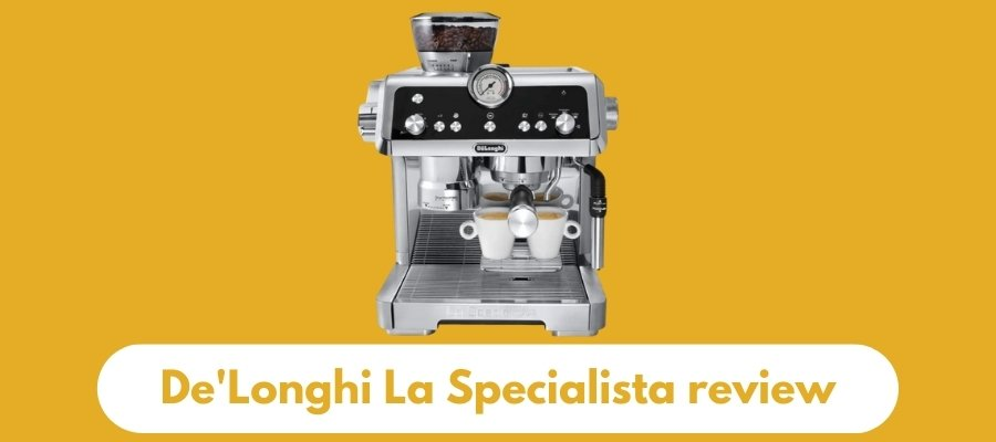 DeLonghi La Specialista EC 9335.M Review (2020)