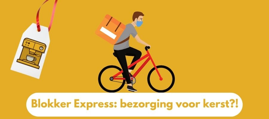 Blokker Express: bezorging voor kerst!?