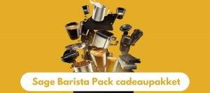 Sage Barista Pack: gratis Sage cadeaupakket