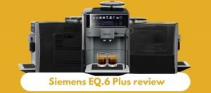 Siemens EQ.6 Plus review 2020