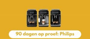 90 dagen testen Philips koffiemachine op proef