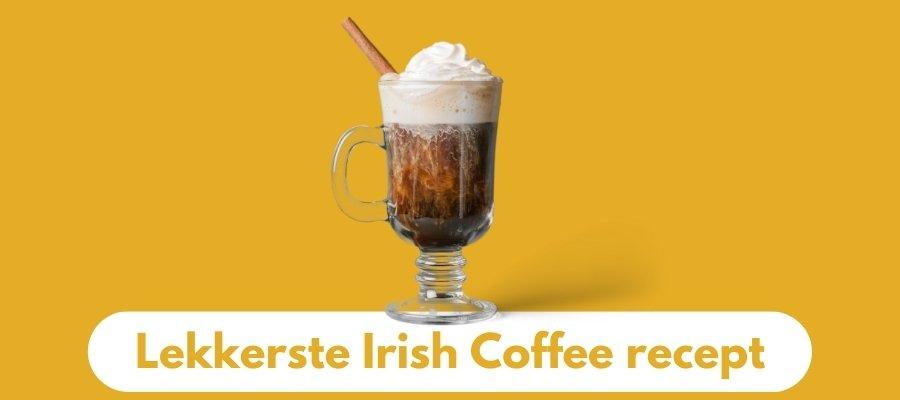 Lekkerste Irish Coffee Recept maken