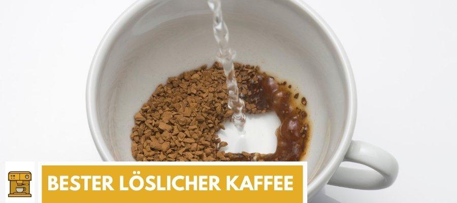 bester Löslicher Kaffee