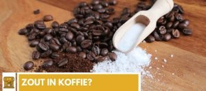 Zout in koffie