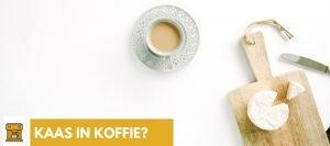 Kaas in koffie